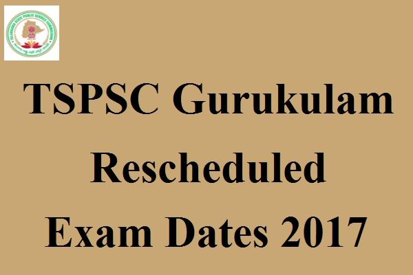 TSPSC Gurukulam Rescheduled Exam Dates 2017